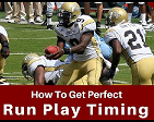 How to Get Perfect Timing on Your Run Plays