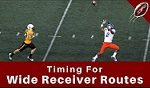 Timing Wide Receiver Routes with Quarterback Footwork