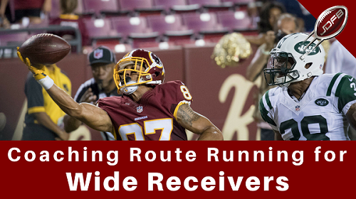 Coaching Better Wide Receiver Route Running